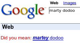 Google knows that people searching for 'Marty Dodoo' want Martey, instead.